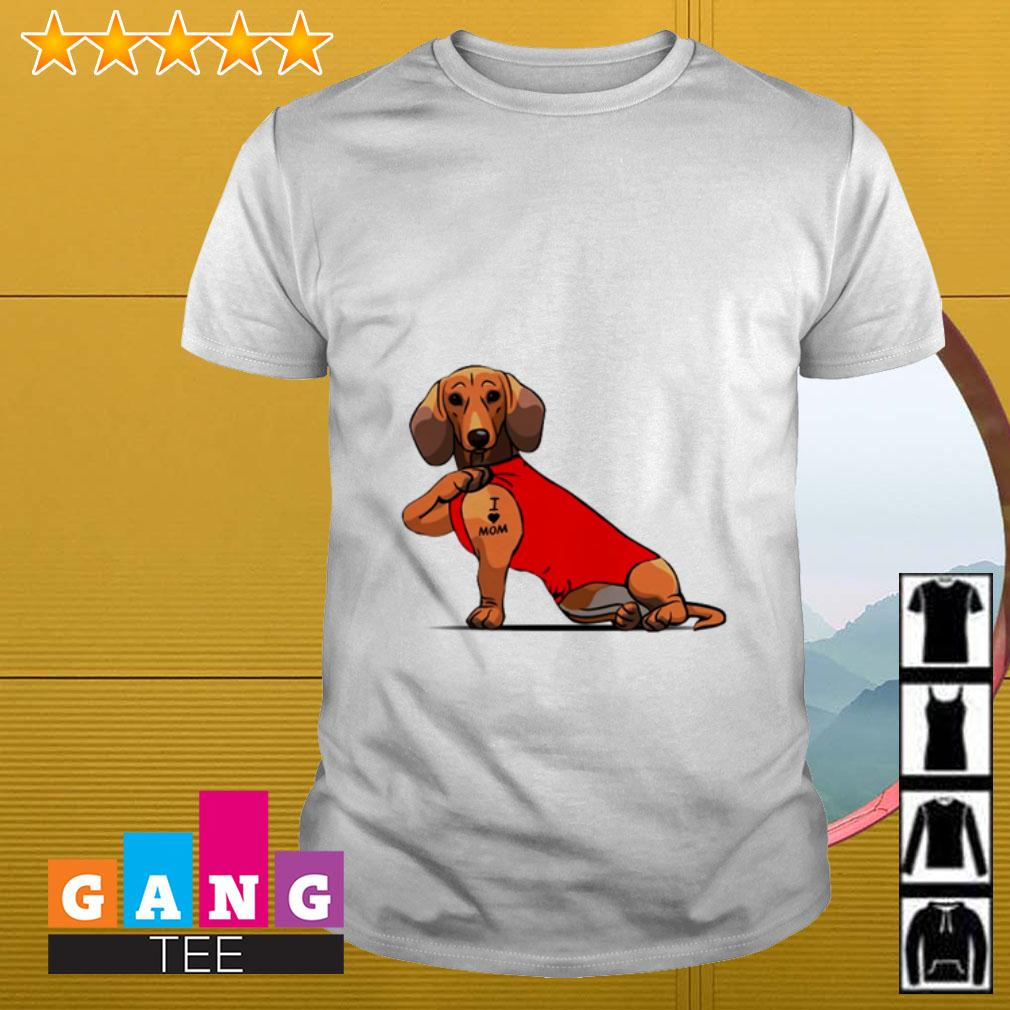 Dachshund I love mom shirt