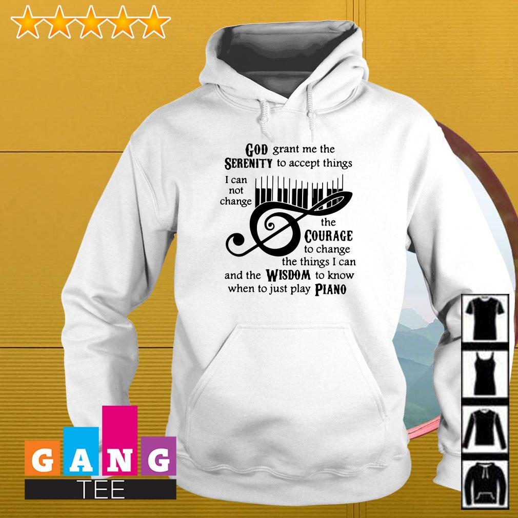 God grant me the serenity to accept things I cannot change the courage Piano Hoodie