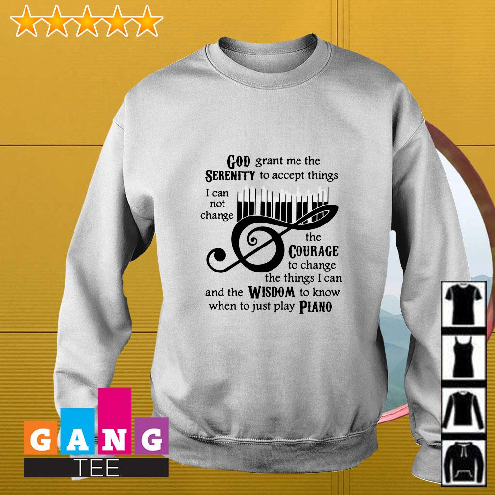 God grant me the serenity to accept things I cannot change the courage Piano Sweater