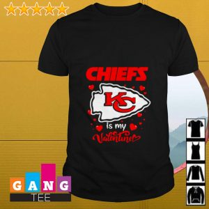 Kansas City Chiefs is my Valentine shirt