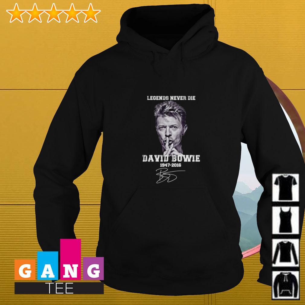 Legends never die David Bowie 1947 2016 signature Hoodie