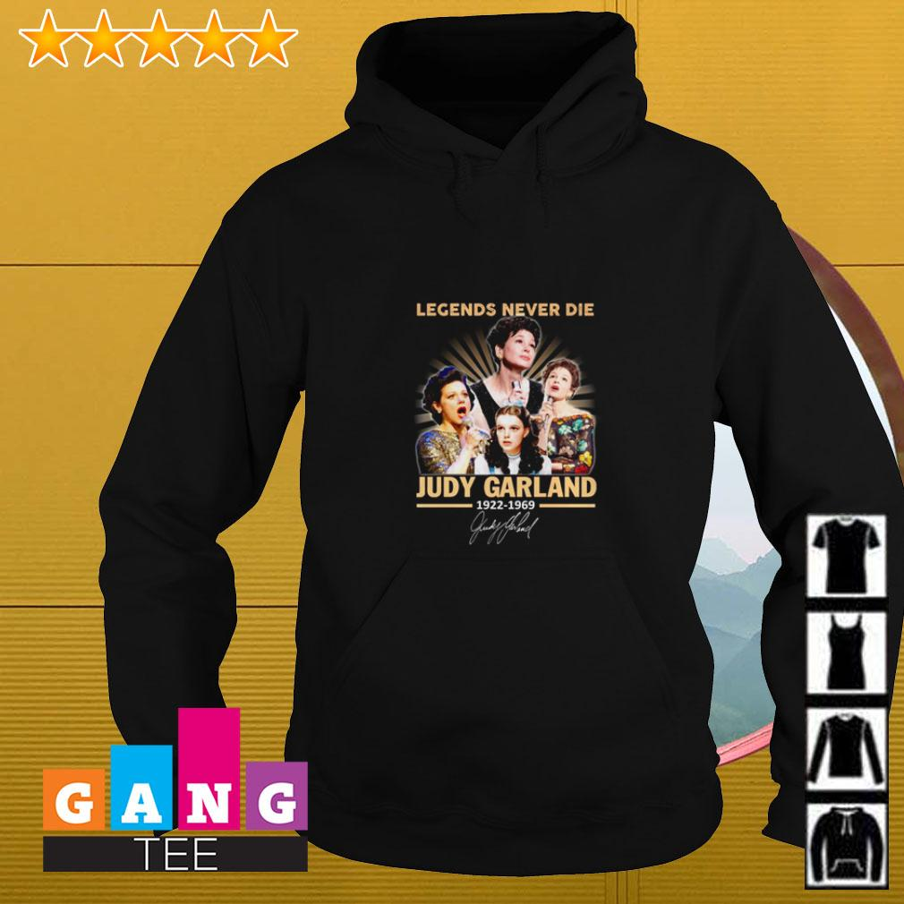 Legends never die Judy Garland 1922 1969 signature Hoodie