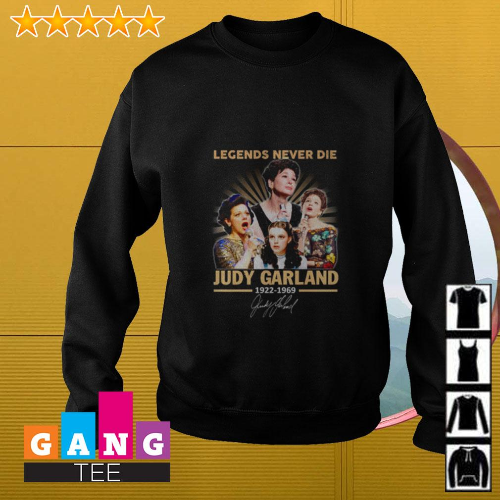 Legends never die Judy Garland 1922 1969 signature Sweater