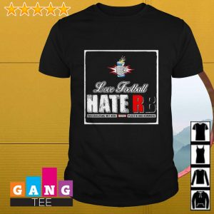Love Football hate Rb Red Bull Bundesliga shirt