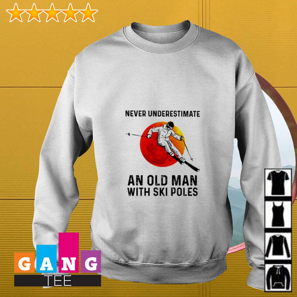 Never underestimate an old man with Ski poles sunset Sweater