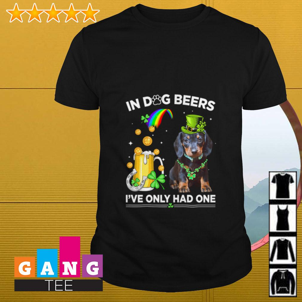 Rottweiler In dog beers I've only had one shirt