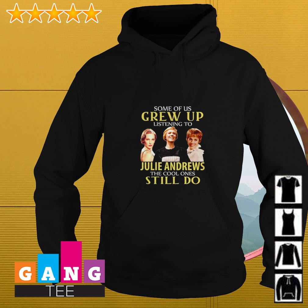 Some of us grew up listening to Julie Andrews the cool ones still do Hoodie