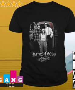 Vatos Locos Forever shirt
