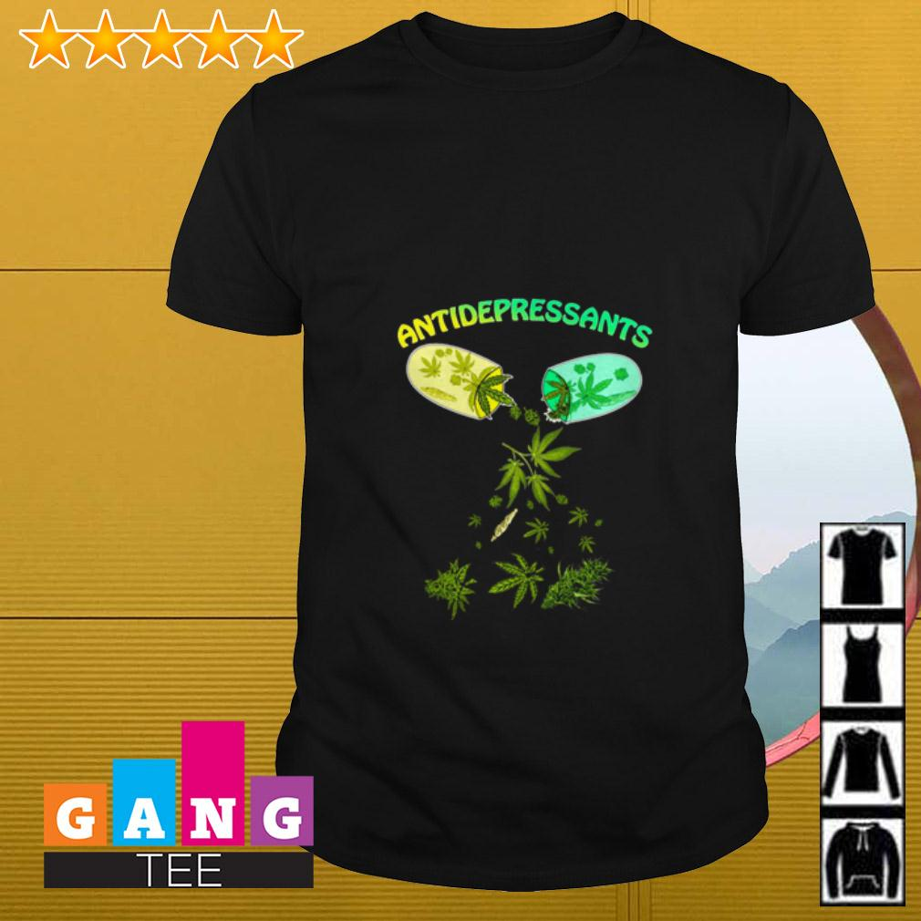 Weed antidepressants shirt
