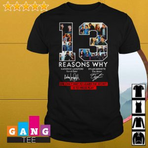 13 reasons why the only way to learn secret is to press play signature shirt