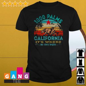 Bear 1000 Palms California it's where my story begins shirt
