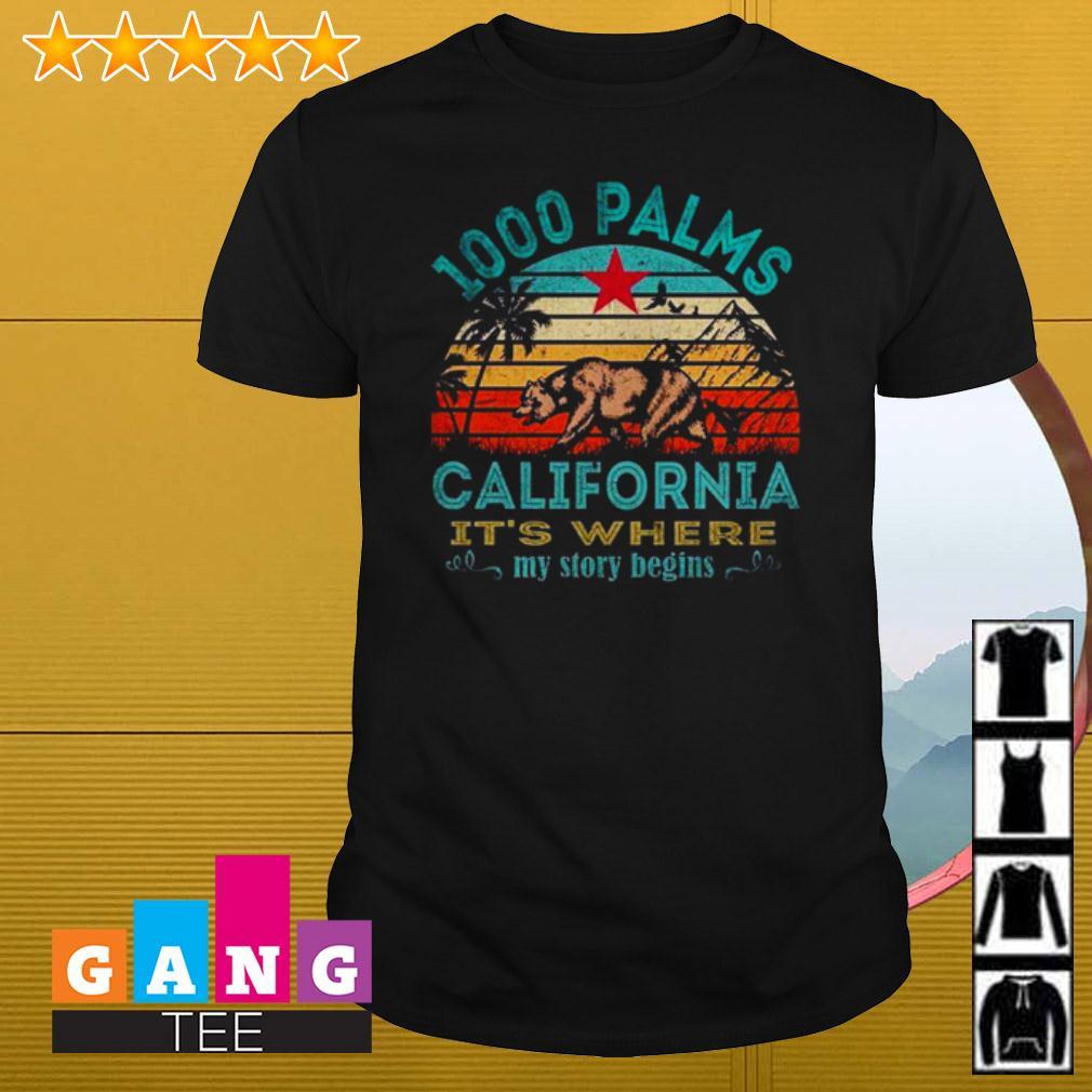 Bear 1000 Palms California it's where my story begins shirt