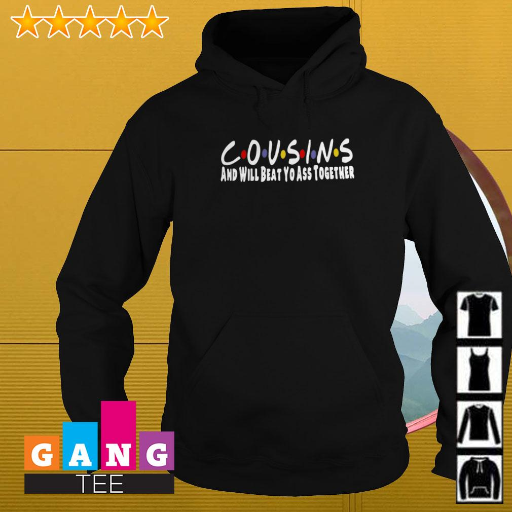 Cousins and will beat yo ass together Hoodie