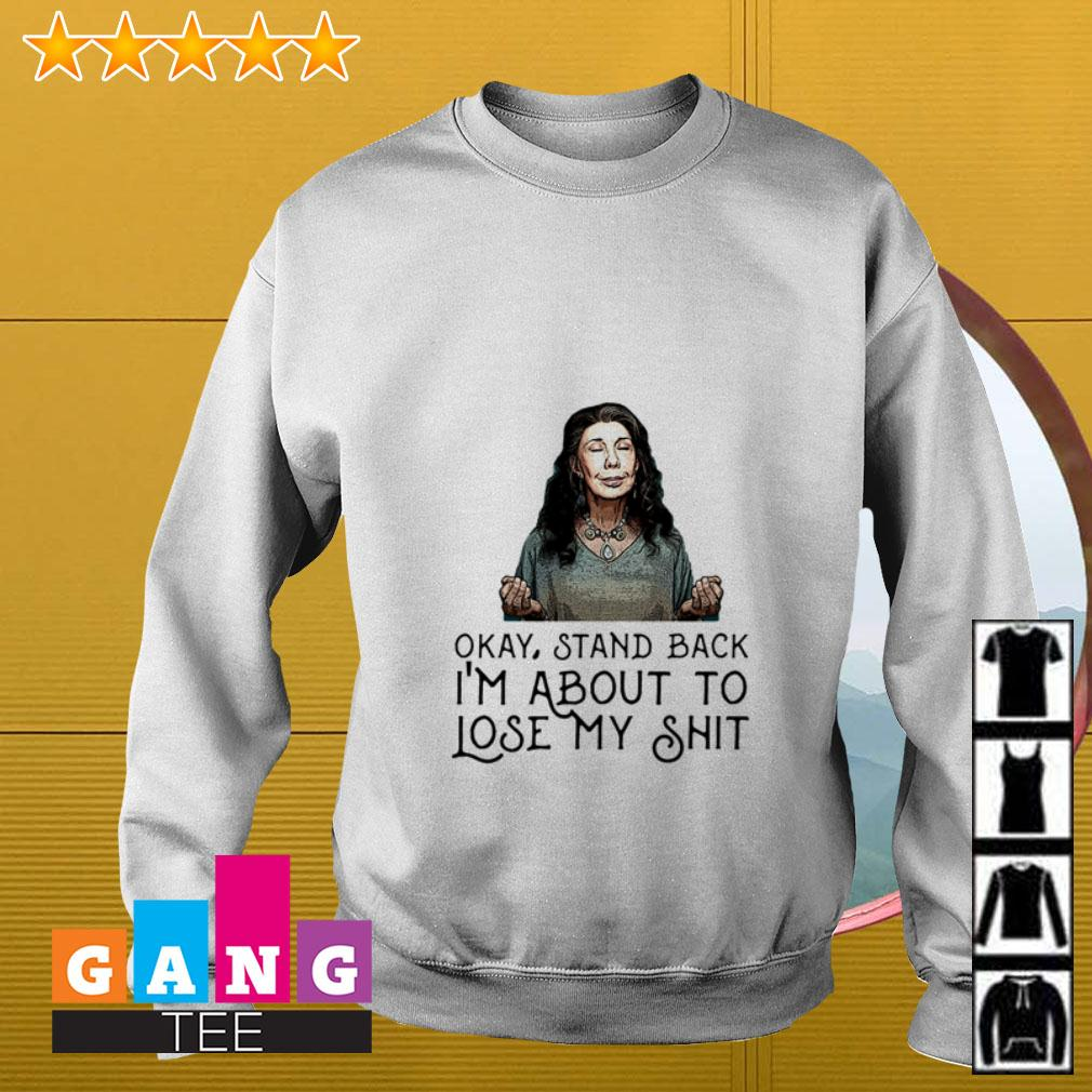 Frankie Bergstein Okay stand back I'm about to lose my shit Sweater