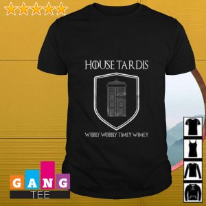 House Tardis wibbly wobbly timey wimey Game of Thrones shirt