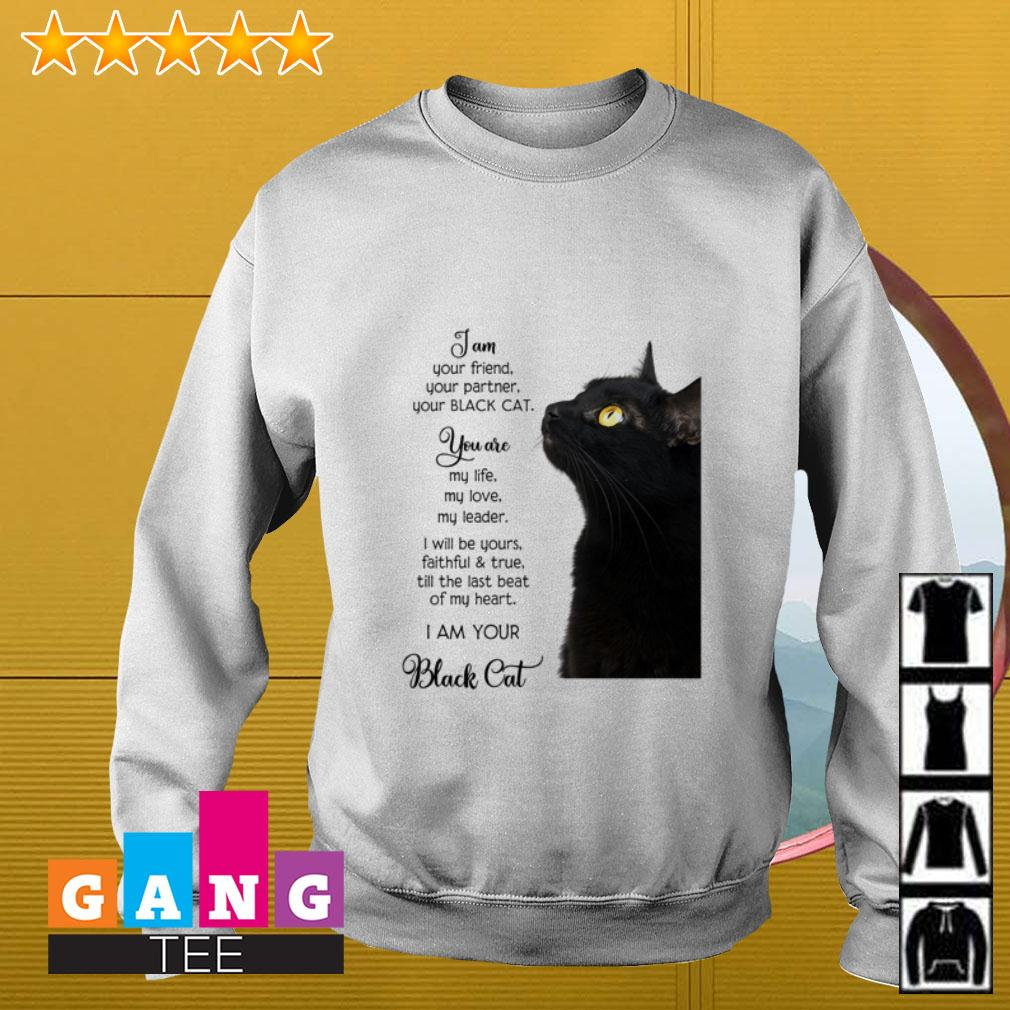 I am your friend your partner you Black cat you are my life Sweater