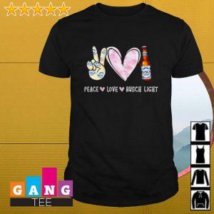 Peace love Busch Light shirt