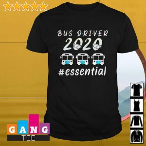Bus Driver 2020 #essential shirt