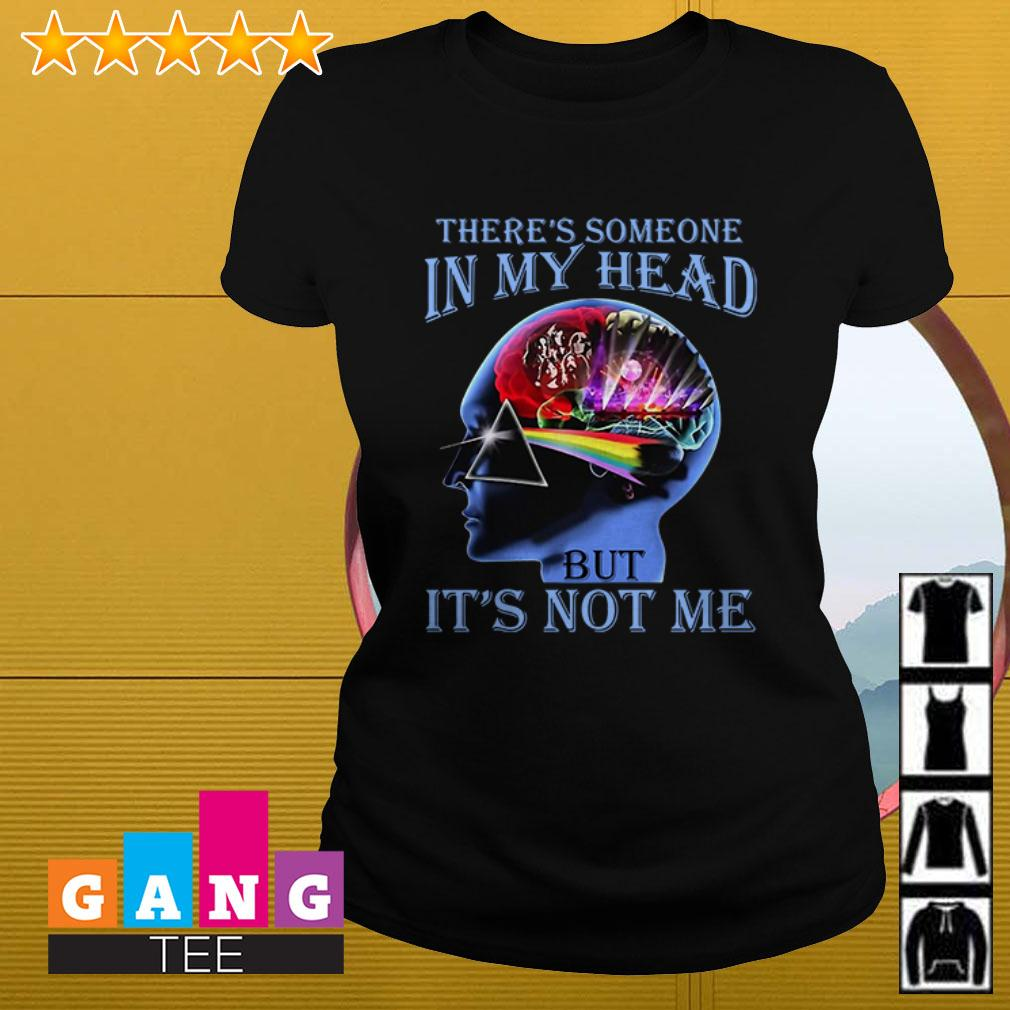 Pink Floyd There's someone in my head but It's not me Ladies tee