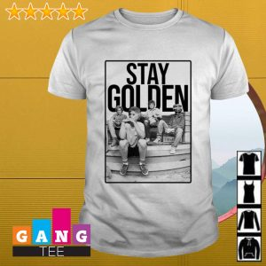 Stay Golden shirt