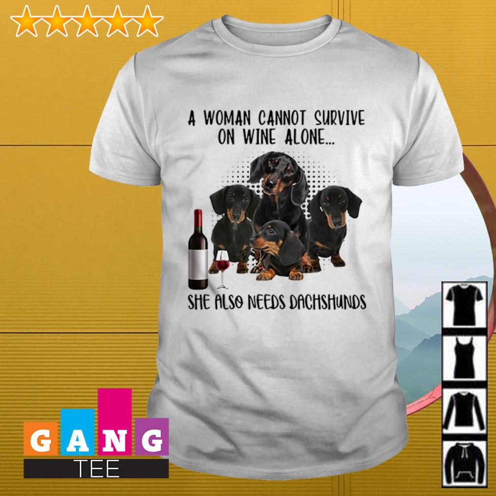 Woman cannot survive wine alone also needs dachshund shirt