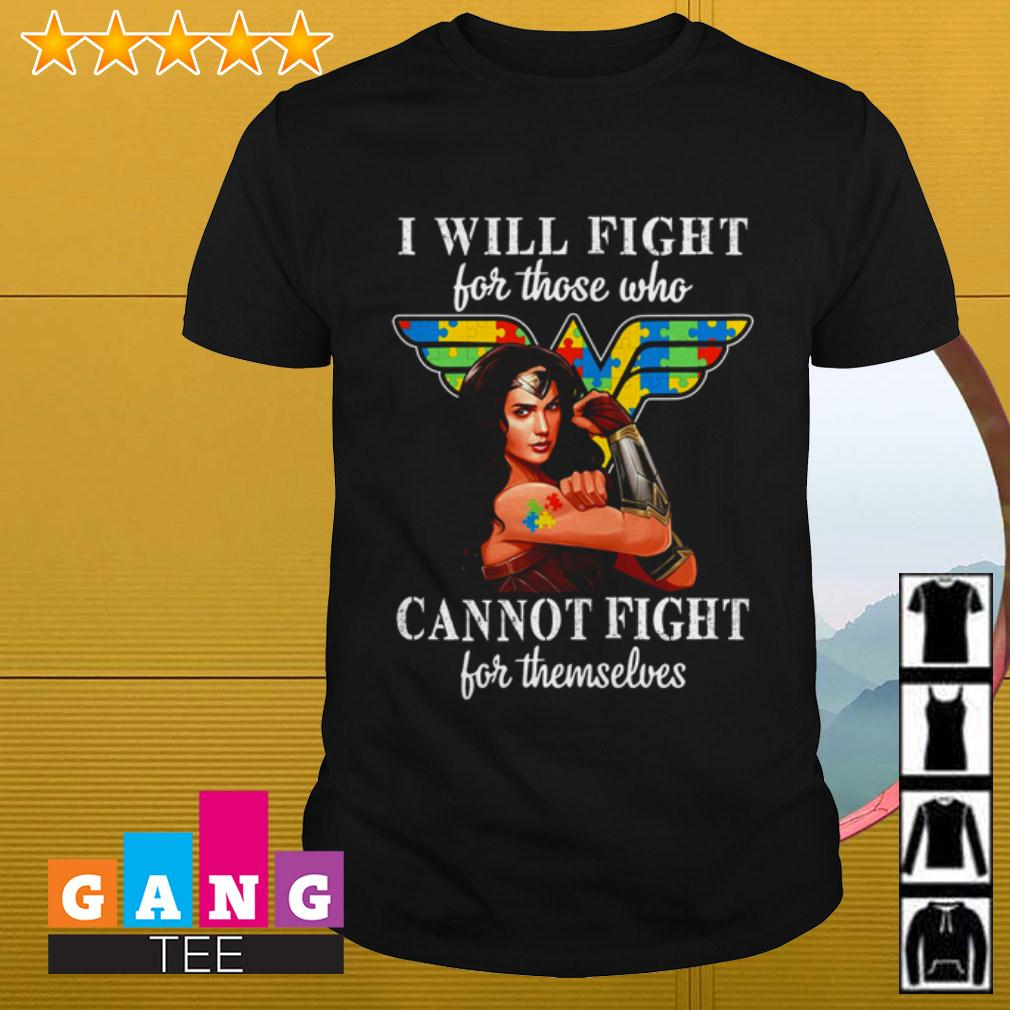 Autism Wonder Woman I will fight for those who cannot fight for themselves shirt