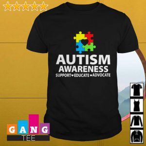 Autism awareness support educate advocate shirt