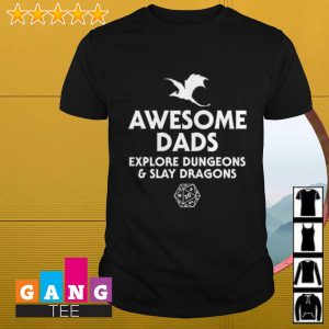 Awesome dads explore dungeons and slay dragons shirt