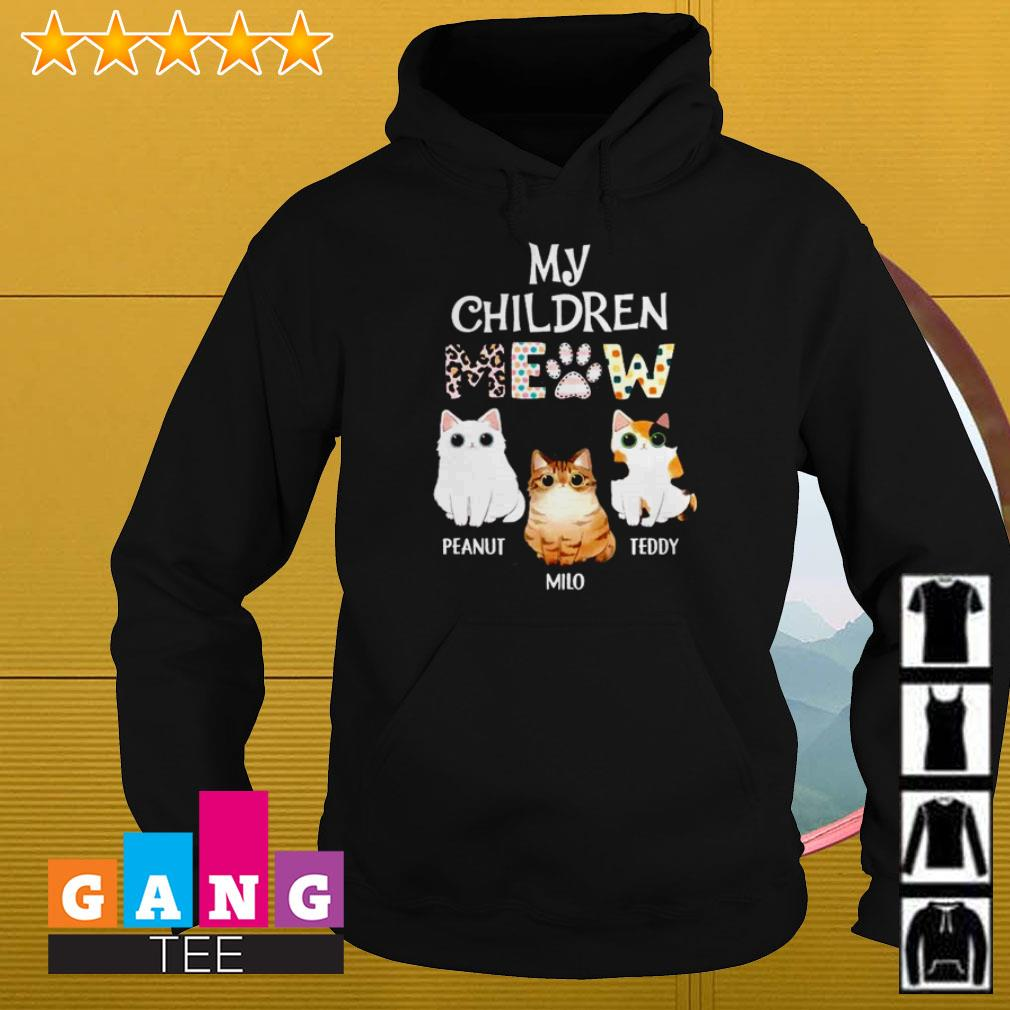 Cats my children meow Peanut Milo Teddy Hoodie