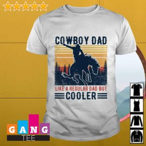 Cowboy dad like a regular dad but cooler retro shirt