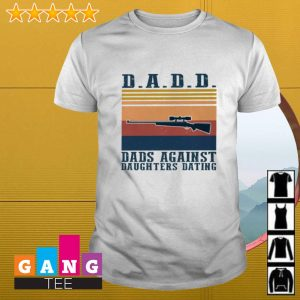 DADD dads against daughters dating retro shirt