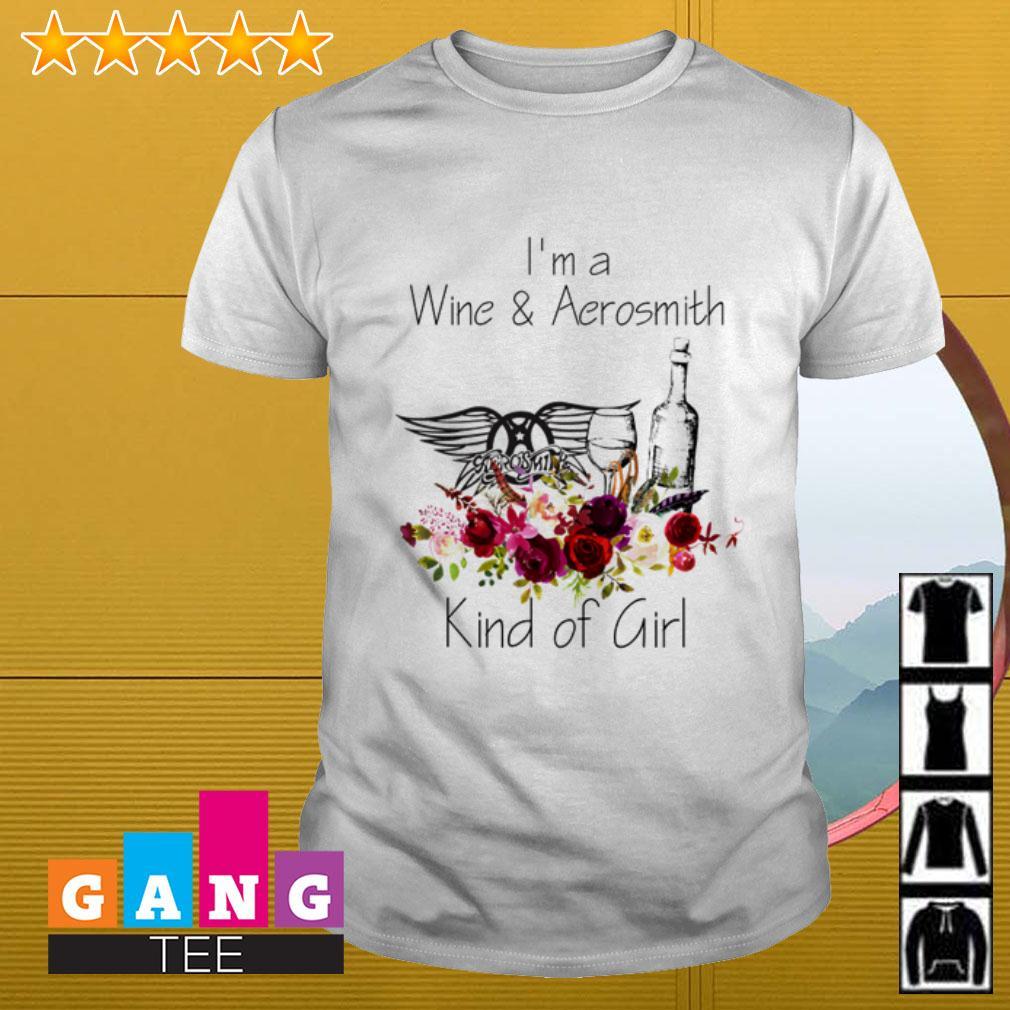I'm a Wine and Aerosmith kind of girl shirt