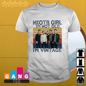 New Kids On The Block NKOTB girl I'm not old I'm vintage shirt