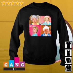 The Golden Girls savage classy bougie ratchet s Sweater
