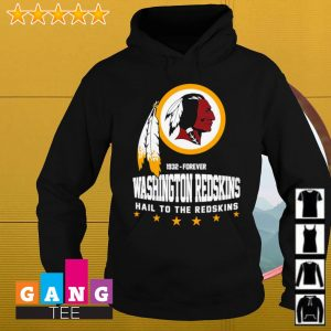 1932 forever Washington Redskins hail to the redskins s Hoodie