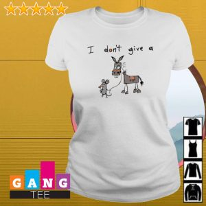 I Don't Give A Mouse Walking Donkey s Ladies-tee