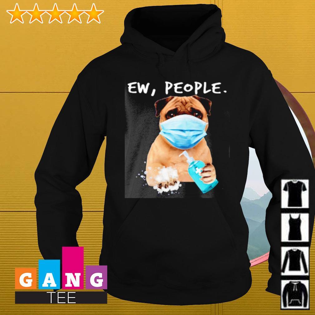 Pug Ew People wash hand s Hoodie