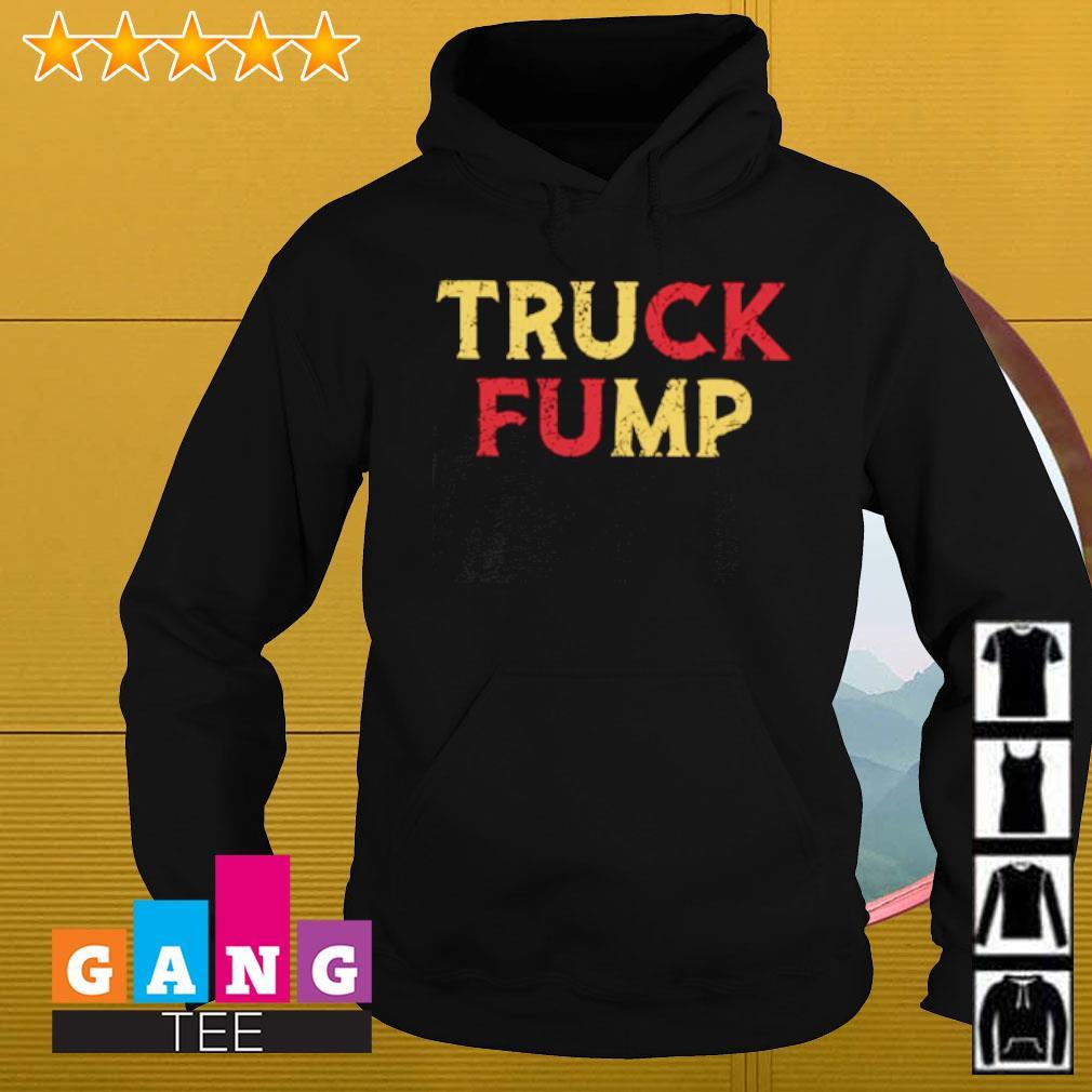 Truck Fump s Hoodie
