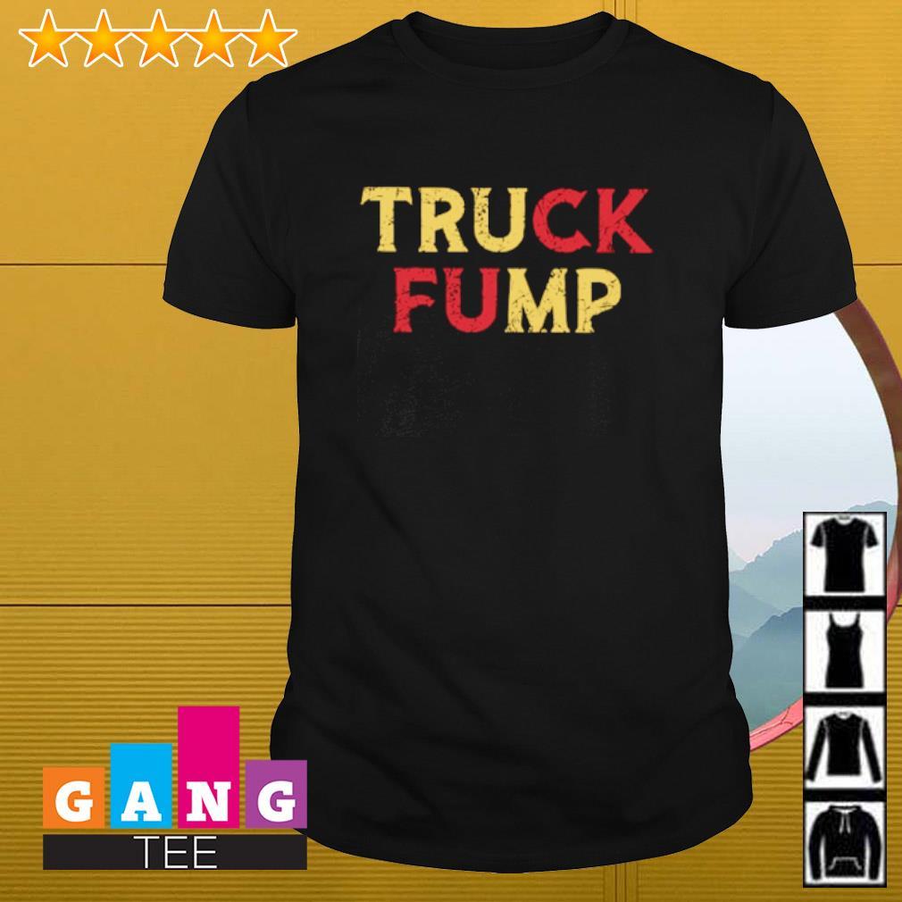 Truck Fump shirt
