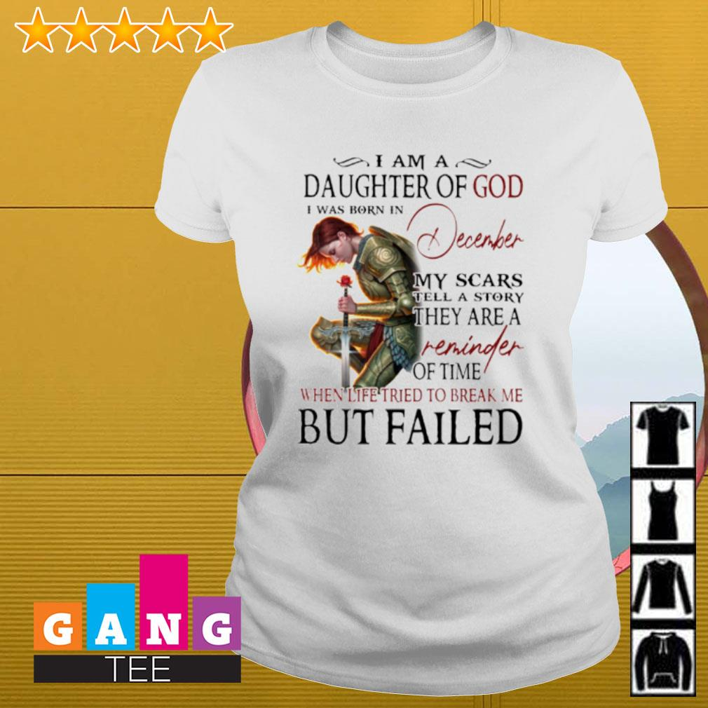 Warrior I am a daughter of god i was born in December my scars tell a story s Ladies-tee