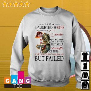 Warrior I am a daughter of god i was born in December my scars tell a story s Sweater