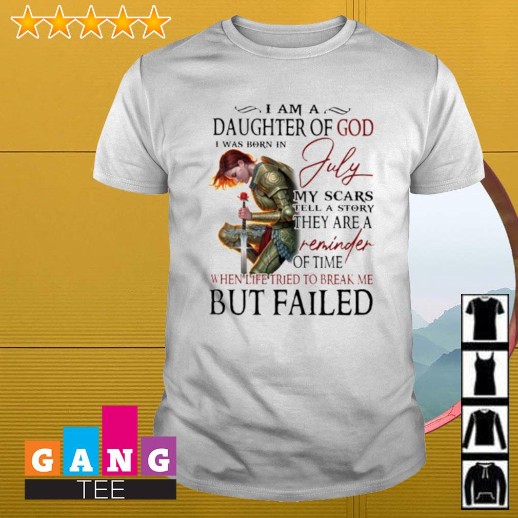 Warrior I am a daughter of god i was born in July my scars tell a story shirt