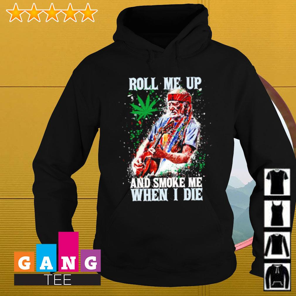 Willie Nelson Roll me up and smoke me when i die s Hoodie