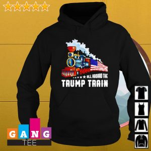 All aboard the Trump train 2020 s Hoodie