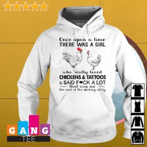 Once upon a time there was a girl who really loved chickens and tattoos s Hoodie