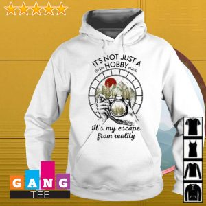 Photographer It's not just a hobby it's my escape from reality s Hoodie