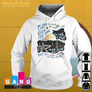 There is a road between no simple highway the dawn s Hoodie