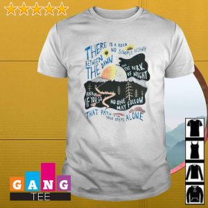 There is a road between no simple highway the dawn shirt