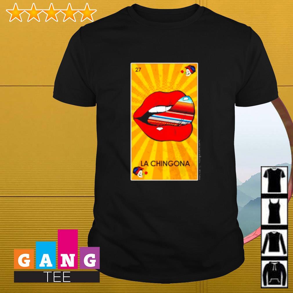 27 lips La Chingona vintage shirt