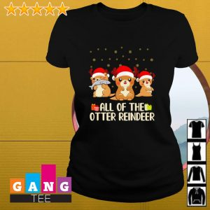 Christmas gift all of the otter reindeer s Ladies-tee